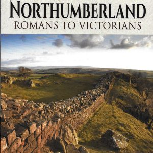 Northumbrland Romans to Victorians